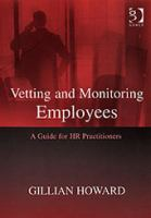 Cover image for Vetting and monitoring employees : a guide for HR practitioners