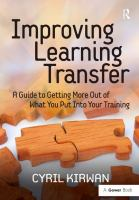 Cover image for Improving learning transfer : a guide to getting more out of what you put into your training