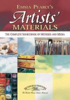 Cover image for EMMA PEARCE'S Artists' MATERIALS : THE COMPLETE SOURCEBOOK OF METHODS AND MEDIA