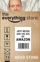 Cover image for The everything store : Jeff Bezos and the age of Amazon