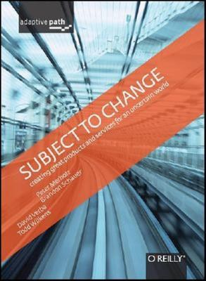 Cover image for Subject to change : creating great products & services for an uncertain world