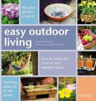 Cover image for Easy outdoor living : 40 great garden projects