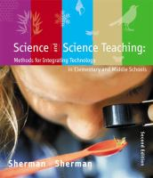 Cover image for Science and science teaching : methods for integrating technology in elementary and middles schools