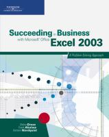 Cover image for Succeeding in business with microsoft office excel 2003 : a problem-solving approach