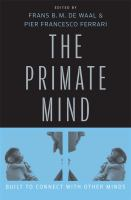 Cover image for The primate mind: built to connect with other minds