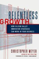 Cover image for Relentless growth : how Silicon Valley innovation strategies can work in your business