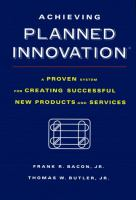 Cover image for Achieving planned innovation : a proven system for creating successful new products and services