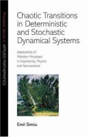 Cover image for Chaotic transitions in deterministic and stochastic dynamical systems : applications of Melnikov processes in engineering, physics, and neuroscience