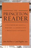 Cover image for The Princeton reader : contemporary essays by writers and journalists at Princeton University