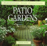 Cover image for Planning and planting patio gardens