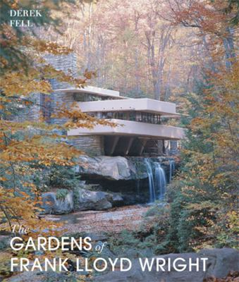 Cover image for The gardens of Frank Lloyd Wright
