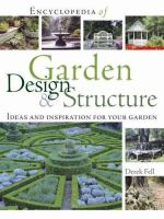 Cover image for Encyclopedia of garden design and structure : ideas and inspiration for your garden