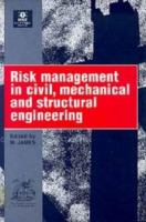 Cover image for Risk management in civil, mechanical and structural engineering : proceedings of the conference organized by the Health and Safety Executive in co-operation with the Institution of Civil Engineers, and held in London on 22 February 1995