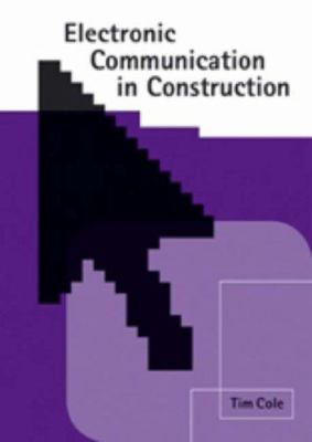 Cover image for Electronic communication in construction : achieving commercial advantage
