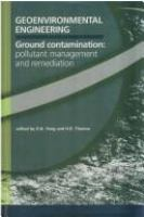 Cover image for Geoenvironmental engineering : ground contamination : pollutant management and remediation