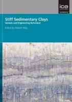 Cover image for Stiff sedimentary clays : genesis and engineering behavior : Géotechnique Symposium in Print 2007