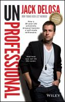 Cover image for Unprofessional : how a 26-year-old university dropout became a self-made millionaire : and how you can do the same