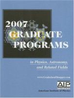 Cover image for 2007 graduate programs in physics, astronomy, and related fields