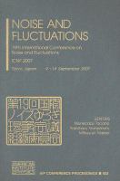 Cover image for Noise and fluctuations : 19th International Conference on Noise and Fluctuations - ICNF 2007, Tokyo, Japan, 9-14 September 2007