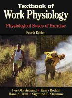 Cover image for Textbook of work physiology : physiological bases of exercise