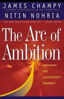 Cover image for The arc of ambition : defining the leadership journey