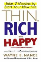 Cover image for Thin, rich, and happy : take 3 minutes to start your new life