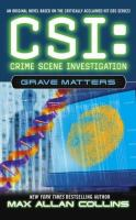 Cover image for CSI: CRIME SCENE INVESTIGATION : GRAVE MATTERS a novel
