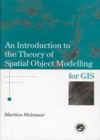 Cover image for An introduction to the theory of spatial object modelling for GIS