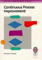 Cover image for Continuous process improvement : a practical guide to improving processes for measurable results