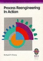 Cover image for Process reengineering in action : a practical guide to achieving breakthrough results