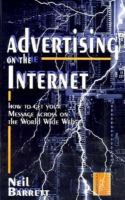 Cover image for Advertising on the internet : how to get your message across on the World Wide Web