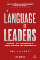 Cover image for The language of leaders : how top CEOs communicate to inspire, influence and achieve results