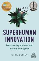 Cover image for Superhuman Innovation : Transforming business with artificial intelligence
