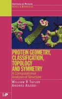 Cover image for Protein geometry, classification, topology and symmetry : a computational analysis of structure