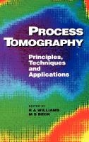 Cover image for Process tomography : principles, techniques and applications