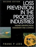 Cover image for Loss prevention in the process industries : hazard identification, assessment and control