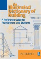 Cover image for Illustrated dictionary of building : an illustrated reference guide for practitioners and students