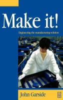Cover image for Make it! :  engineering the manufacturing solution