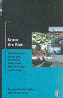 Cover image for Know the risk : learning from errors and accidents : safety and risk in todays technology