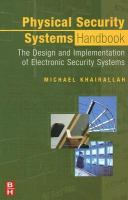 Cover image for Physical security systems handbook : the design and implementation of electronic security systems
