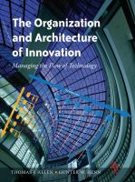 Cover image for The organization and architecture of innovation : managing the flow of technology