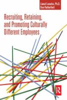 Cover image for Recruiting, retaining, and promoting culturally different employees