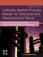 Cover image for Ludwig's applied process design for chemical and petrochemical plants : distillation, packed towers, petroleum fractionation, gas processing and dehydration