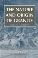 Cover image for The nature and origin of granite