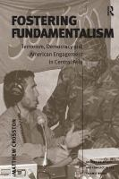 Cover image for Fostering fundamentalism : terrorism, democracy and American engagement in Central Asia