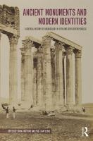 Cover image for Ancient Monuments and Modern Identities : A Critical History of Archaeology in 19th and 20th Century Greece
