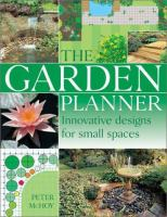 Cover image for The garden planner : innovative designs for small spaces
