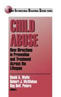 Cover image for Child abuse : new directions in prevention and treatment across the lifespan