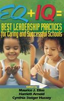 Cover image for EQ + IQ=best leadership practices for caring and successful schools