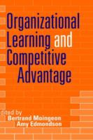 Cover image for Organizational learning and competitive advantage